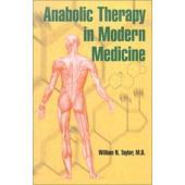 Anabolic Therapy in Modern Medicine by William Taylor MD